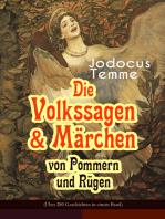 Die Volkssagen & Märchen von Pommern und Rügen (Über 280 Geschichten in einem Band)