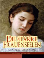 Die starke Frauenseelen der Weltliteratur (26 Romane in einem Band)