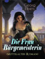 Die Frau Bürgemeisterin (Mittelalter-Roman)