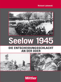 Seelow 1945: Die Entscheidungsschlacht an der Oder