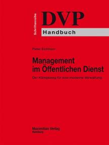 Management im Öffentlichen Dienst: Der Königsweg für eine moderne Verwaltung