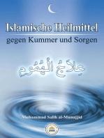 Islamische Heilmittel gegen Kummer und Sorgen