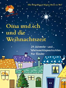 Oma und ich und die Weihnachtszeit: Advents- und Weihnachtsgeschichten für Kinder