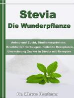 Stevia - Die Wunderpflanze