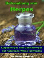 Behandlung von Herpes - Lippenherpes und Genitalherpes auf natürliche Weise loswerden