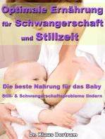 Optimale Ernährung für Schwangerschaft und Stillzeit – Die beste Nahrung für das Baby