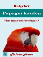 Ratgeber Papagei kaufen - was muß ich beachten?