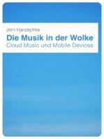 Die Musik in der Wolke: Cloud Music und Mobile Devices