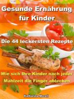 Gesunde Ernährung für Kinder – Die 44 leckersten Rezepte