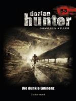 Dorian Hunter 53 – Die dunkle Eminenz