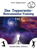 Das Tepperwein Bewusstseins-Training - Band 1