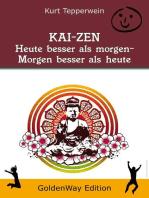 KAI-ZEN – Heute besser als gestern, morgen besser als heute