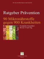 90 Mikronährstoffe gegen 900 Krankheiten