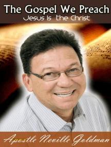 The Gospel We Preach - Jesus Is the Christ