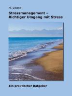 Stressmanagement - Richtiger Umgang mit Stress