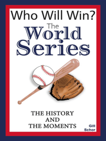 The World Series: The History and the Moments