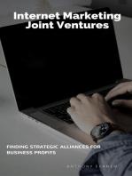 Internet Marketing Joint Ventures: Finding Strategic Alliances for Business Profits