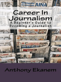 Career In Journalism: A Beginner's Guide to Becoming a Journalist