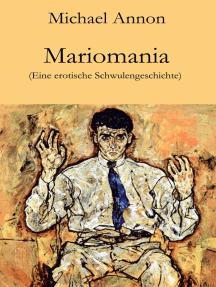 Mariomania: Eine erotische Schwulengeschichte