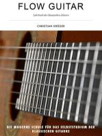 Flow Guitar- Lehrbuch der klassischen Gitarre: Die moderne Schule für das Selbststudium der klassischen Gitarre