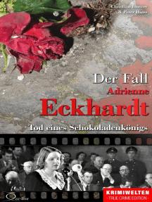 Der Fall Adrienne Eckhardt: Tod eines Schokoladenkönigs