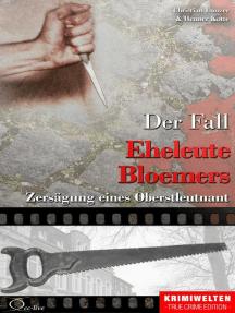 Der Fall Eheleute Bloemers: Zersägung eines Oberstleutnant