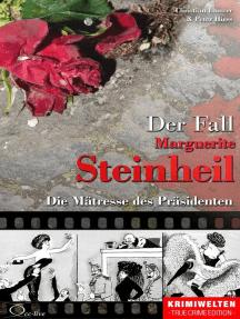 Der Fall Marguerite Steinheil: Die Mätresse des Präsidenten