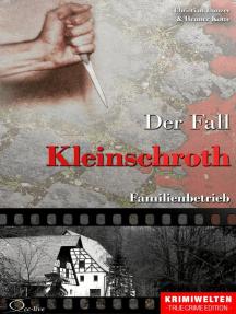 Der Fall Kleinschroth: Familienbetrieb