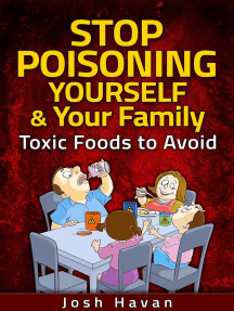Stop Poisoning Yourself & Your Family: Toxic Foods to Avoid