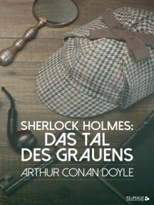 Sherlock Holmes: Das Tal des Grauens