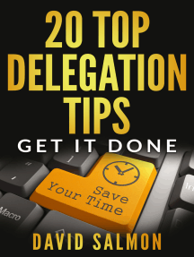 20 Top Delegation Tips: Get it done - Save your time