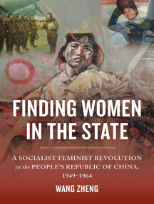 Finding Women in the State: A Socialist Feminist Revolution in the People's Republic of China, 1949-1964