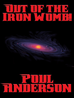 Out of the Iron Womb!