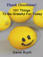 Thank Goodness! 101 Things To Be Grateful For Today