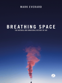 Breathing Space: The Natural and Unnatural History of Air