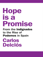 Hope is a Promise: From the Indignados to the Rise of Podemos in Spain