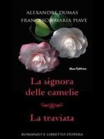 La signora delle camelie - La traviata (Romanzo e libretto d'opera)