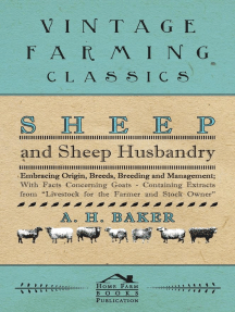 Sheep and Sheep Husbandry - Embracing Origin, Breeds, Breeding and Management; With Facts Concerning Goats - Containing Extracts from Livestock for the Farmer and Stock Owner