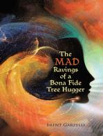 The Mad Ravings of a Bona Fide Tree Hugger