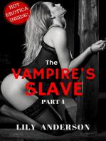 THE VAMPIRE'S SLAVE (PART 4)