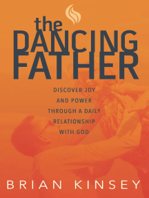 The Dancing Father: Discover Joy and Power through a Daily Relationship with God