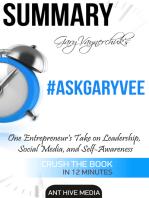 Gary Vaynerchuk's #AskGaryVee: One Entrepreneur's Take on Leadership, Social Media, and Self-Awareness | Summary