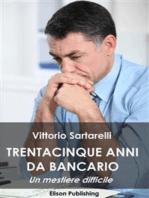 35 anni da bancario: Un mestiere difficile