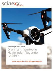 Drohnen: Wertvolle Helfer oder fliegende Gefahr?