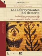 Los sobrevivientes del desierto: Producción y estrategias de vida entre los ejidatarios de la Costa de Hermosillo, Sonora, (1932-2010)
