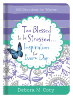 Too Blessed To Be Stressed. . .Inspiration for Every Day