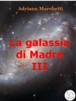 La galassia di Madre - IX