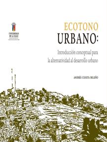 Ecotono urbano: Introducción conceptual para la alternatividad al desarrollo urbano