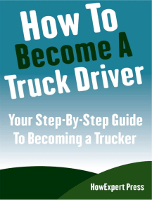 How To Become a Truck Driver: Your Step-By-Step Guide to Becoming a Trucker