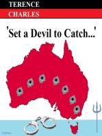 Set a Devil to Catch...